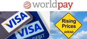 WorldPay Visa Debit Increases